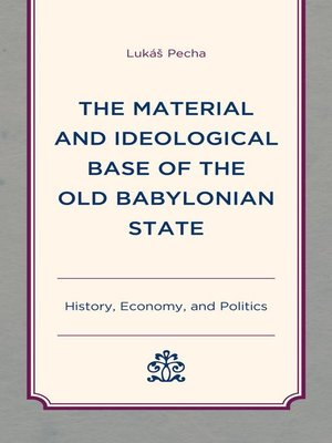 cover image of The Material and Ideological Base of the Old Babylonian State