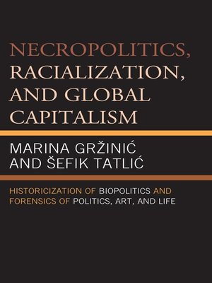 cover image of Necropolitics, Racialization, and Global Capitalism