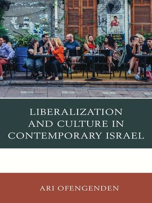 cover image of Liberalization and Culture in Contemporary Israel