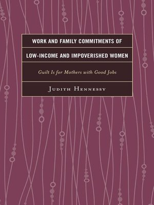 cover image of Work and Family Commitments of Low-Income and Impoverished Women