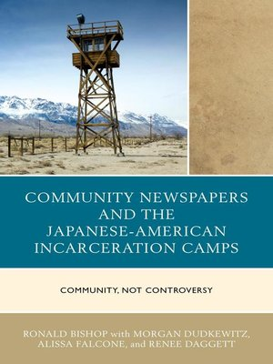 cover image of Community Newspapers and the Japanese-American Incarceration Camps