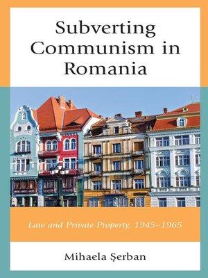 cover image of Subverting Communism in Romania