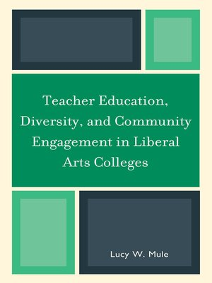 cover image of Teacher Education, Diversity, and Community Engagement in Liberal Arts Colleges