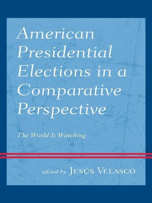 cover image of American Presidential Elections in a Comparative Perspective