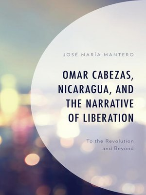 cover image of Omar Cabezas, Nicaragua, and the Narrative of Liberation