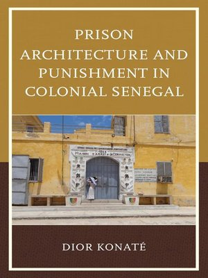 cover image of Prison Architecture and Punishment in Colonial Senegal