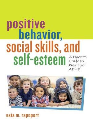 cover image of Positive Behavior, Social Skills, and Self-Esteem
