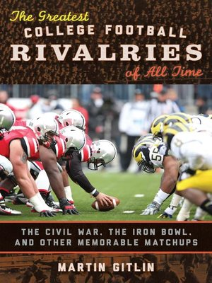 cover image of The Greatest College Football Rivalries of All Time