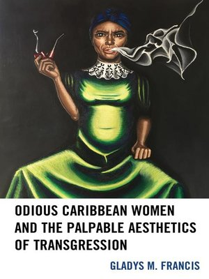 cover image of Odious Caribbean Women and the Palpable Aesthetics of Transgression