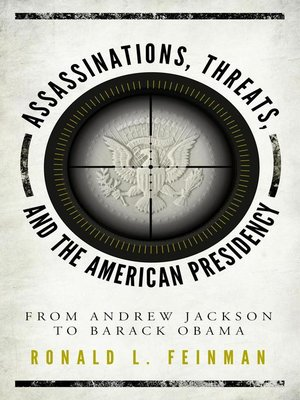 cover image of Assassinations, Threats, and the American Presidency