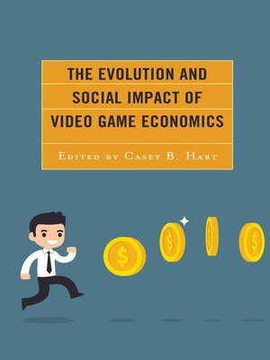 cover image of The Evolution and Social Impact of Video Game Economics