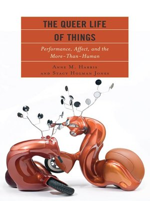 cover image of The Queer Life of Things