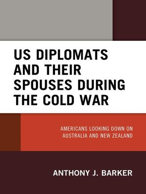 cover image of US Diplomats and Their Spouses during the Cold War