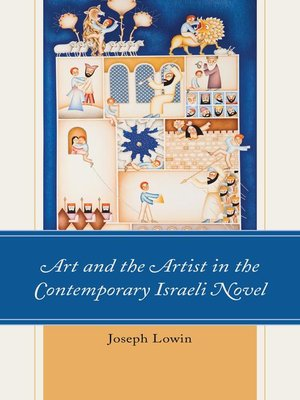 cover image of Art and the Artist in the Contemporary Israeli Novel