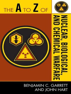 cover image of The A to Z of Nuclear, Biological and Chemical Warfare