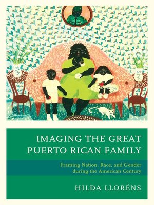 cover image of Imaging the Great Puerto Rican Family