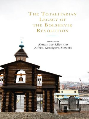 cover image of The Totalitarian Legacy of the Bolshevik Revolution