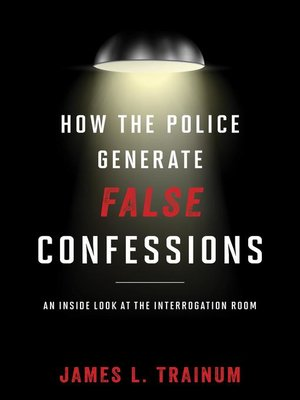cover image of How the Police Generate False Confessions