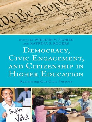 cover image of Democracy, Civic Engagement, and Citizenship in Higher Education