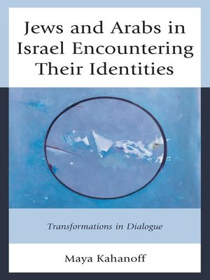 cover image of Jews and Arabs in Israel Encountering Their Identities