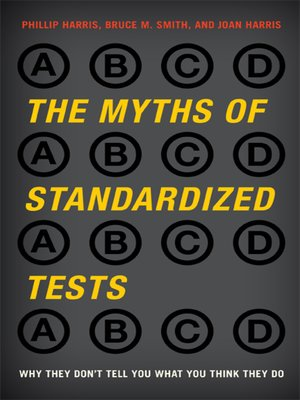 cover image of The Myths of Standardized Tests