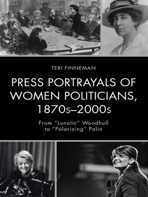 cover image of Press Portrayals of Women Politicians, 1870s–2000s