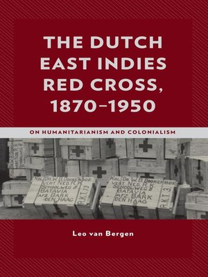 cover image of The Dutch East Indies Red Cross, 1870–1950
