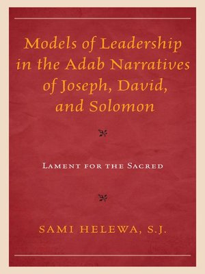 cover image of Models of Leadership in the Adab Narratives of Joseph, David, and Solomon