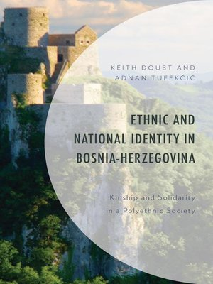 cover image of Ethnic and National Identity in Bosnia-Herzegovina