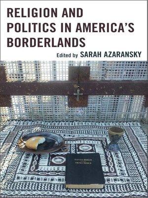 cover image of Religion and Politics in America's Borderlands