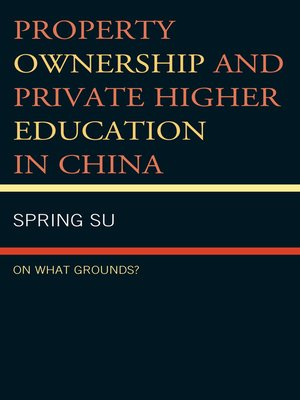 cover image of Property Ownership and Private Higher Education in China