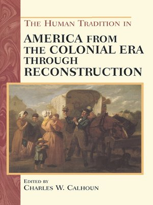 cover image of The Human Tradition in America from the Colonial Era through Reconstruction