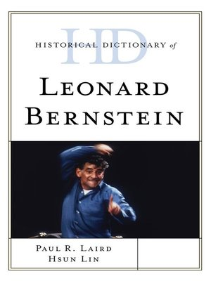 cover image of Historical Dictionary of Leonard Bernstein