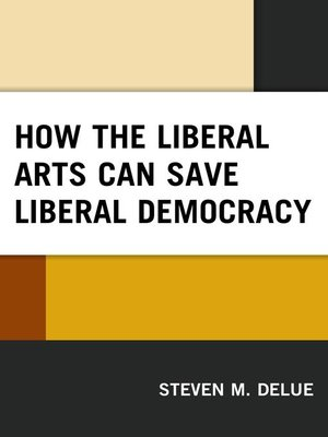 cover image of How the Liberal Arts Can Save Liberal Democracy