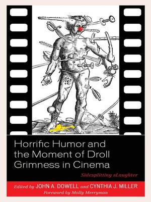 cover image of Horrific Humor and the Moment of Droll Grimness in Cinema