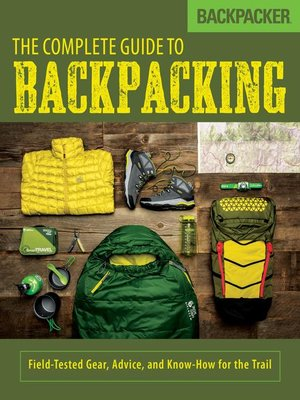 cover image of Backpacker the Complete Guide to Backpacking