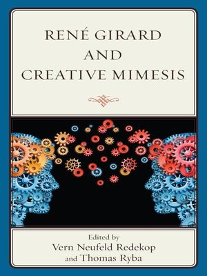 cover image of René Girard and Creative Mimesis