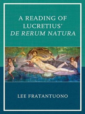 cover image of A Reading of Lucretius' De Rerum Natura