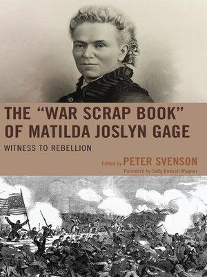 "cover image of The ""War Scrap Book"" of Matilda Joslyn Gage"