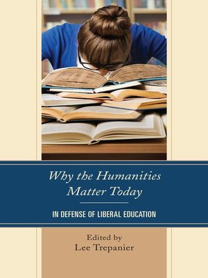 cover image of Why the Humanities Matter Today