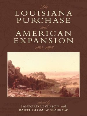 cover image of The Louisiana Purchase and American Expansion, 1803–1898