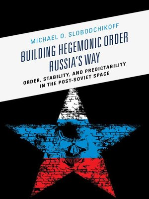 cover image of Building Hegemonic Order Russia's Way
