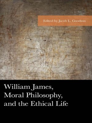 cover image of William James, Moral Philosophy, and the Ethical Life