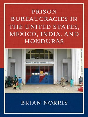 cover image of Prison Bureaucracies in the United States, Mexico, India, and Honduras