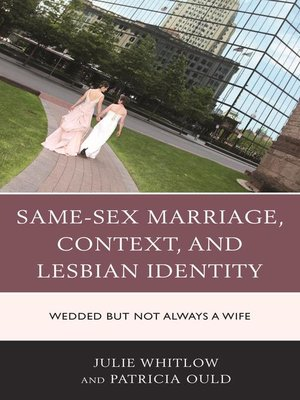 cover image of Same-Sex Marriage, Context, and Lesbian Identity