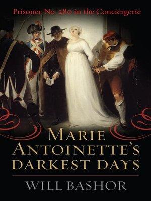 cover image of Marie Antoinette's Darkest Days