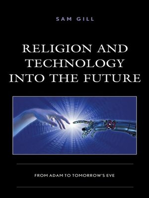 cover image of Religion and Technology into the Future