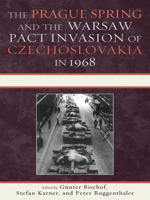 cover image of The Prague Spring and the Warsaw Pact Invasion of Czechoslovakia in 1968