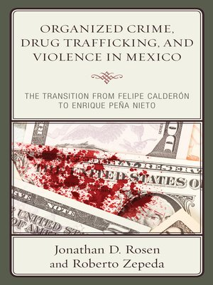 cover image of Organized Crime, Drug Trafficking, and Violence in Mexico