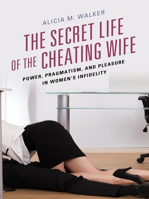 cover image of The Secret Life of the Cheating Wife